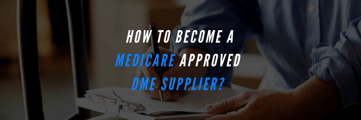 new style 68843 27df0 How Do I Get Authorize to Sell DME and Bill Medicare
